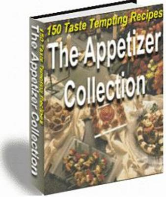 Product picture The Appetizer Collection 150 Tasty Recipes