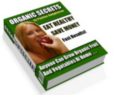 Product picture Organic Secrets Eat Healthy Save Money